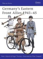 Germany's Eastern Front Allies, 1941-45 : Men-At-Arms (Osprey) - Peter Abbott