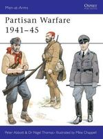 Partisan Warfare, 1939-45 - Peter Abbott