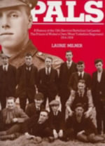 Leeds Pals : History of the 15th (Service) Battalion (1st Leeds) the Prince of Wales' Own (West Yorkshire Regiment), 1914-18 - Laurie Milner