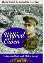 Wilfred Owen : On a Poet's Trail - On the Trail of the Poets of the Great War - Helen McPhail