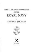Battles and Honours of the Royal Navy - David A. Thomas