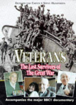 Veterans : The Last Survivors of the Great War - Richard Van Emden