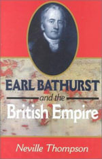 Lord Bathurst and the British Imperium - Neville Thompson
