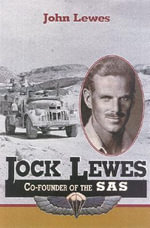 Jock Lewes : The Biography of Jock Lewes, Co-founder of the SAS - John Lewes