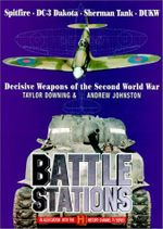 Battle Stations : Decisive Weapons of World War Two - Taylor Downing