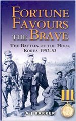 Fortune Favours the Brave : The Commonwealth Brigade in the Korea War - A.J. Barker