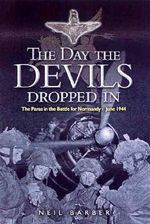 The Day the Devils Dropped in : The Paras in the Battle for Normandy June 1944 - Neil Barber
