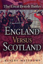 England Versus Scotland : Great British Battles - Rupert Matthews