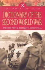 Dictionary of the Second World War - Elizabeth-Anne Wheal