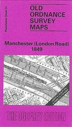 Manchester (London Road) 1849 : Manchester Sheet 34 - Chris Makepeace