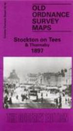 Stockton-on-Tees and Thornaby 1897 : Durham Sheet 50.16 - Robert Woodhouse