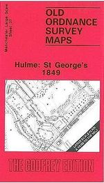 Hulme: St.George's 1849 : Manchester Sheet 37 - Chris Makepeace