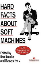 Hard Facts About Soft Machines : The Ergonomics of Seating