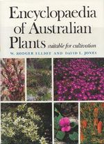 Encyclopaedia of Australian Plants Suitable for Cultivation : v. 2 - W.Rodger Elliot