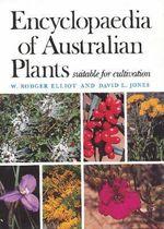 Encyclopaedia of Australian Plants : Volume 7 - W.Rodger Elliot