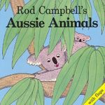 Aussie Animals - Rod Campbell