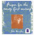 Prayer for the 21st Century - John Marsden