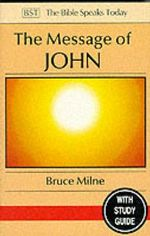 The Message of John : Here is Your King - Bruce Milne