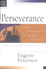Perseverance : A Long Obedience in the Same Direction - Eugene H. Peterson