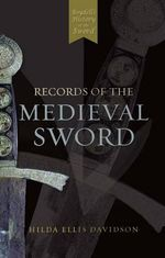 Records of the Medieval Sword - Ewart Oakeshott