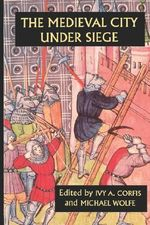 The Medieval City Under Siege