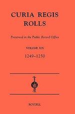 Curia Regis Rolls Preserved in the Public Record Office : 33-34 Henry III, 1249-1250 v.19 - Public Record Office