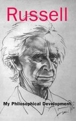 My Philosophical Development - Bertrand Russell