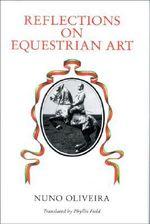 Reflections on Equestrian Art - Nuno Oliveira