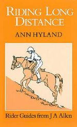 Riding Long Distance - Ann Hyland