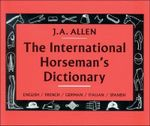 The International Horseman's Dictionary : French-English, English-French - Zdzislaw Baranowski