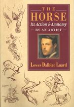 Horse - Its Action and Anatomy - Lowes Dalbiac Luard
