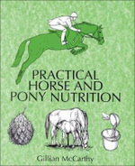 Practical Horse and Pony Nutrition : Reducing the Environmental Impact of Cattle Operat... - Gillian McCarthy