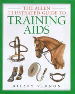 The Allen Illustrated Guide To Training Aids : Allen Illustrated Guides - Hilary Vernon