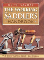 The Working Saddler's Handbook : The Development of Cloth in the Neolithic and Bron... - Keith Savory