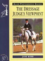 The Dressage Judge's Viewpoint - Jane Kidd