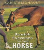 Stretch Exercises for Your Horse - Karin Blignault