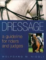 Dressage : A Guideline for Riders and Judges - Wolfgang Niggli
