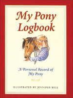 My Pony Logbook :  Colours & Markings - Jennifer Bell