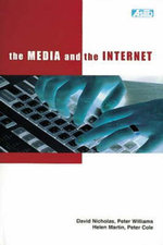 The Media and the Internet : British Library Research & Innovation Centre Report S. - David Nicholas
