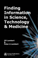Finding Information in Science, Technology and Medicine - Jill Lambert