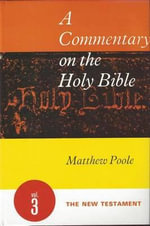 A Commentary on the Holy Bible : v. 3 - Matthew Poole
