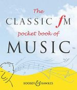 The Classic FM Pocket Book of Music - Darren Henley