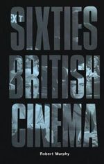 Sixties British Cinema - Robert Murphy