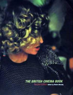 The British Cinema Book : Bfi Cinema - Robert Murphy