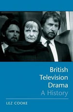 British Television Drama : A History - Lez Cooke