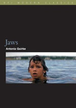 Jaws : The BFI Film Classics - Antonia Quirke
