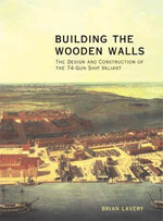 Building the Wooden Walls : Conway's History of Sail - Brian Lavery
