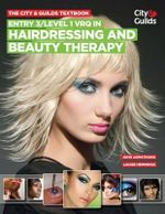 The City & Guilds Textbook : Entry 3/level 1 VRQ in Hairdressing and Beauty Therapy - John Armstrong