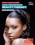 The City & Guilds Textbook: Level 3 VRQ Diploma in Beauty Therapy : Includes Spa Units - Dee Gerrard