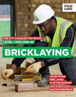The City & Guilds Textbook : Level 1 Diploma in Bricklaying - Martin Burdfield